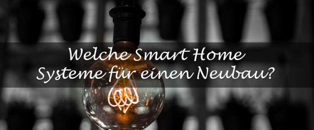 Welches Smart Home System im Neubau
