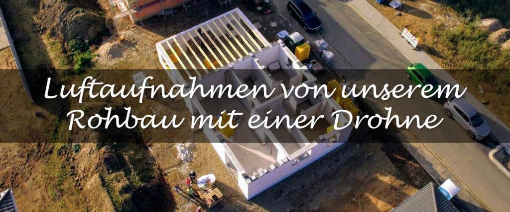 Luftaufnahme Rohbau Drohne