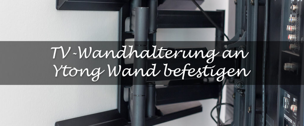 Teaser TV Wandhalterung Ytong