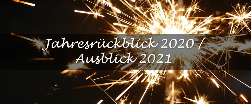 Jahresrückblick 2020 Ausblick 2021
